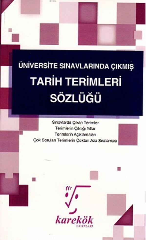 Karekök Yayınları Üniversite Sınavlarında Çıkmış Tarih Terimleri Sözlüğü Karekök