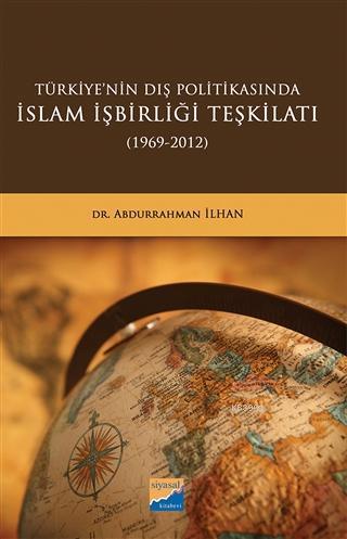 Türkiye'nin Dış Politikasında İslam İşbirliği Teşkilatı (1969-2012)