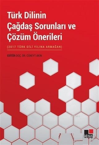 Türk Dilinin Çağdaş Sorunları ve Çözüm Önerileri