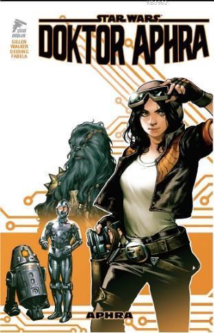 Star Wars: Doktor Aphra Cilt 1