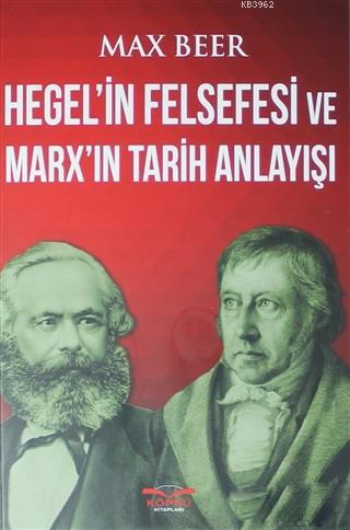 Hegel'in Felsefesi ve Marx'ın Tarih Anlayışı