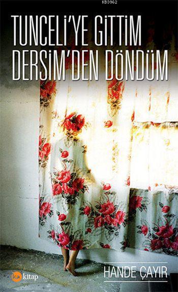 Tunceli'ye Gittim Dersim'den Döndüm