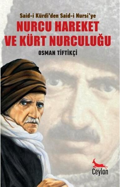 Said-i Kürdi'den Said-i Nursi'ye Nurcu Hareket ve Kürt Nurculuğu