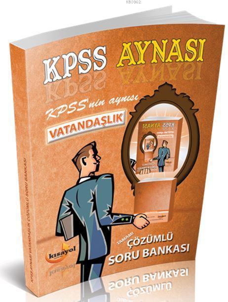 2016 Kpss Gygk Kpss Aynası Vatandaşlık Çözümlü Soru Bankası