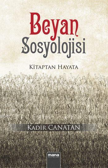 Beyan Sosyolojisi; Kitaptan Hayata