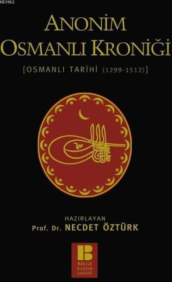 Anonim Osmanlı Kroniği - Osmanlı Tarihi (1299-1512)