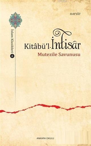 Kitabü'l - İntisar; Mutezile Savunusu