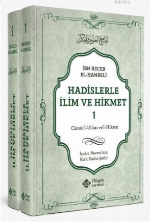 Hadislerle İlim Ve Hikmet Camiu'l-Ulum ve'l-Hikem (2 Cilt Takım); İmam Nevevi'nin Kırk Hadis Şerhi