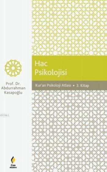 Hac Psikolojisi; Kuran Psikoloji Atlası - 3. Kitap