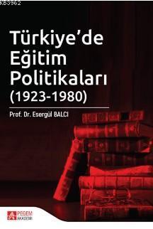Türkiye'de Eğitim Politikaları (1923-1980) I. Cilt