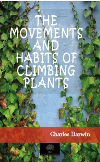 The Movements And Habits of Climbing Plants