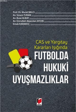 Futbolda Hukuki Uyuşmazlıklar; CAS ve Yargıtay Işığında