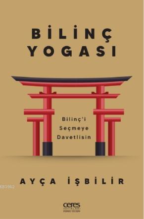 Bilinç Yogası; Bilinç'i Seçmeye Davetlisin