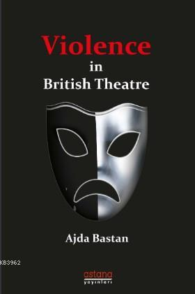 Violence in British Theatre