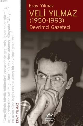 Veli Yılmaz (1950-1993) Devrimci Gazeteci