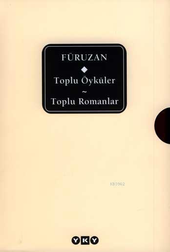 Füruzan; Toplu Öyküler / Toplu Romanlar