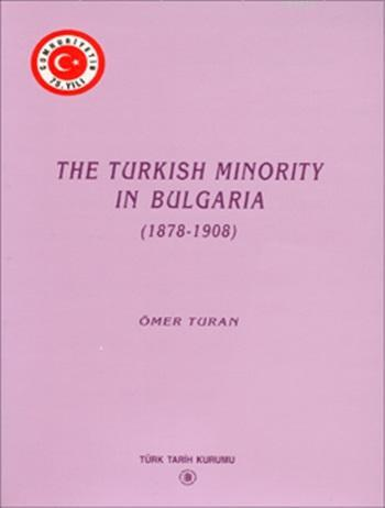 The Turkish Minority In Bulgaria (1878 - 1908)
