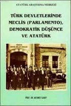 Türk Devletlerinde Meclis (parlamento) Demokratik Düşünce Ve Atatürk