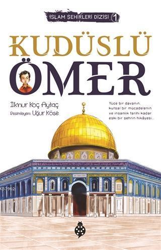 İslam Şehirleri Dizisi-1 Kudüslü Ömer