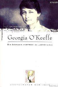 Georgia O'Keeffe; Bir Ressamın Portresi