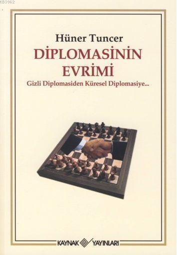 Diplomasinin Evrimi; Gizli Diplomasiden Küresel Diplomasiye