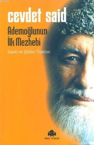 Ademoğlunun İlk Mezhebi; İslam ve Şiddet Üzerine