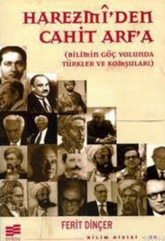 Harezmi'den Cahit Arf'a; Bilimin Göç Yolunda Türkler ve Komşuları