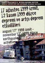 17 Ağustos 1999 İzmit, 12 Kasım 1999 Düzce Depremi ve Artçı Deprem Etkinlikleri