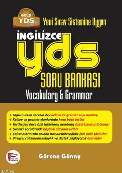 İngilizce YDS Soru Bankasi; Vocabulary & Grammar - GOLD YDS Serisi