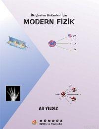 Modern Fizik; İlköğretim Bölümleri İçin