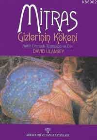 Mitras Gizlerinin Kökeni; Antik Çağda Kozmoloji ve Din