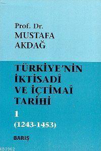 Türkiye'nin İktisadi ve İçtimai Tarihi 1; 1243-1453