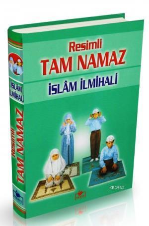 Resimli Tam Namaz - İslam İlmihali (1. Hamur-Ciltli)