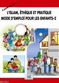 L'ıslam Éthıque Et Pratıque Mode D'mploi Pour Les Enfants 2