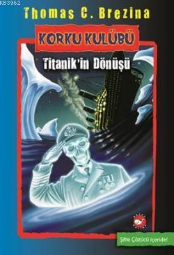 Korku Kulübü 6 - Titanik'in Dönüşü