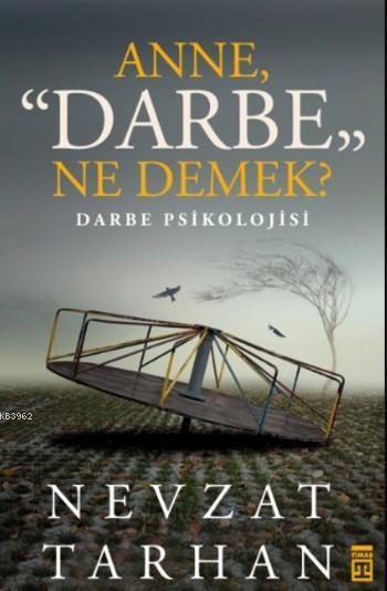 Anne Darbe Ne Demek ?; Darbe Psikolojisi