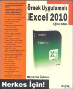 Örnek Uygulamalı Excel 2010; Eğitim Kitabı / Herkes İçin