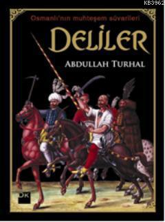 Deliler; Osmanlı'nın Muhteşem Süvariler