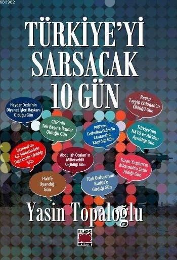 Türkiye'yi Sarsacak 10 Gün