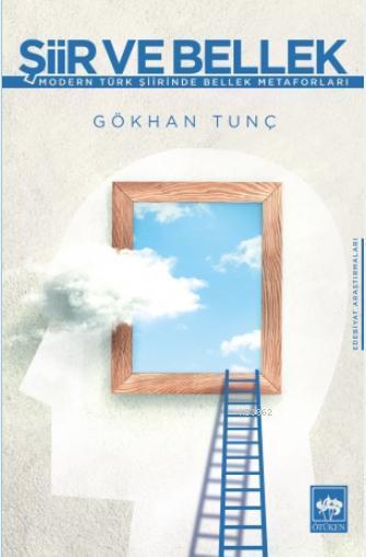 Şiir ve Bellek; Modern Türk Şiirinde Bellek Metaforları