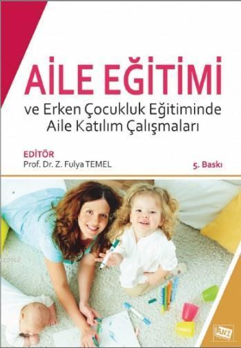 Aile Eğitimi ve Erken Çocukluk Eğitiminde Aile Katılım Çalışmaları