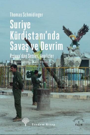 Suriye Kürdistanı'nda Savaş ve Devrim; Rojava'da Sesler, Analizler