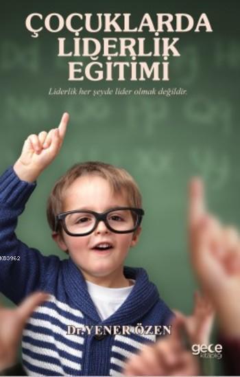Çocuklarda Liderlik Eğitimi