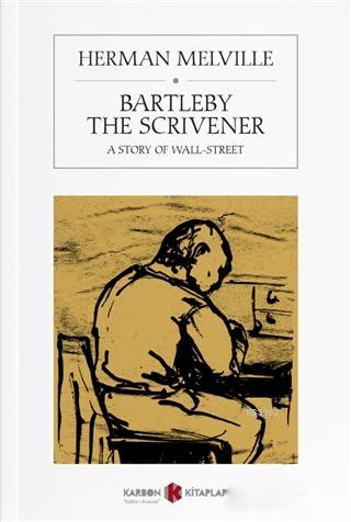 Bartleby The Scrivener; A Story Of Wall-Street