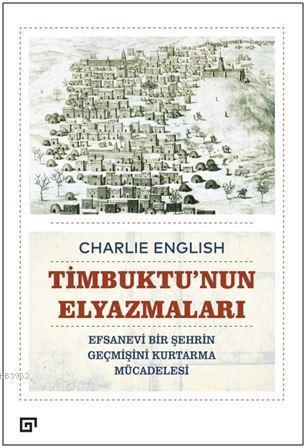 Timbuktu'nun Elyazmaları - Efsanevi Bir Şehrin Geçmişini Kurtarma Mücadelesi