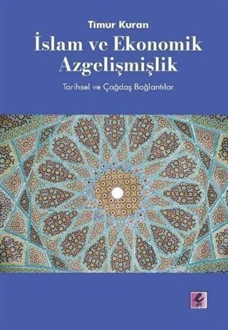 İslam ve Ekonomik Azgelişmişlik; Tarihsel ve Çağdaş Bağlantılar
