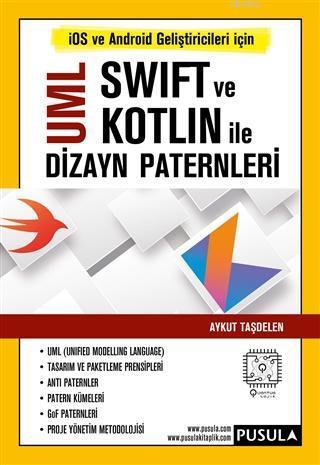 UML Swift ve Kotlin İle Dizayn Paternleri İOS ve Android Geliştiricileri İçin