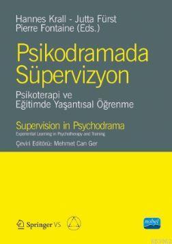 Psikodramada Süpervizyon; Psikoterapi ve Eğitimde Yaşantısal Öğrenme