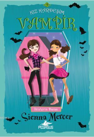Kız Kardeşim Vampir - 9; İkizlerin Dansı