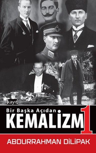 Bir Başka Açıdan Kemalizm 1